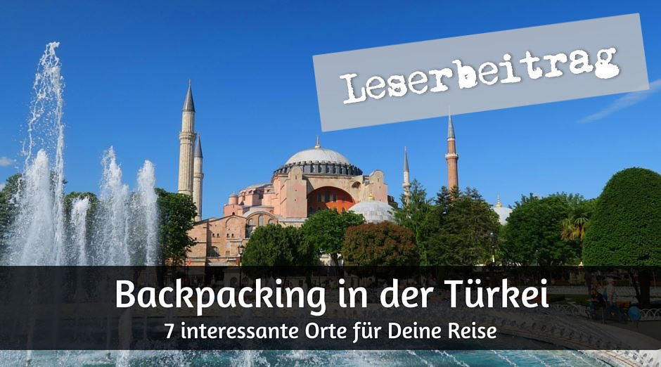 7 interessante orte der t rkei f r backpacker um die for Kopenhagen interessante orte